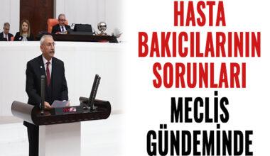Milletvekili Kaplan, hasta bakıcılarının sorunlarını meclise taşıdı